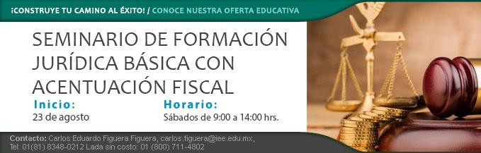 MTY_ Seminario de formacion juridica basica con acentuacion fiscal 23ago